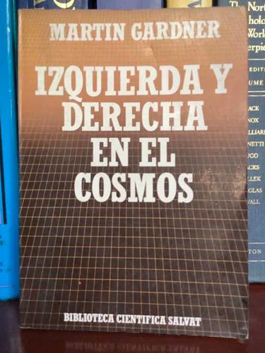 Martín Gardner - Izquierda Y Derecha En El Cosmos - Física -