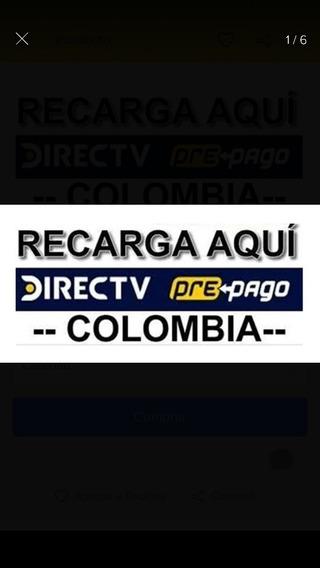 Recarga Directv Colombia. Confianza Y Rapidez Nos Caracteriz