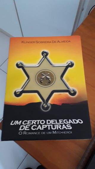 Um Certo Delegado De Capturas /klinger Sobreira De Almeida #