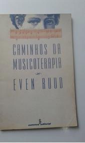 Livro - Caminhos Da Musicoterapia - Even Ruud - Anotações