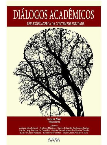 Diálogos Acadêmicos - Reflexões Acerca Da Contemporaneidade