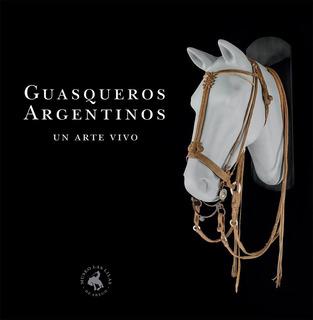 Libro Guasqueros Argentino - Un Arte Vivo