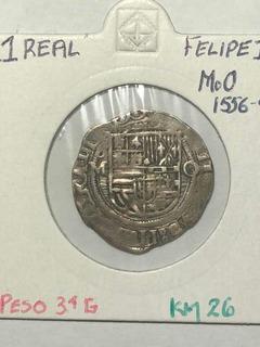 1 Real Felipe I I Moo (1556- 98) Mexico Macuquina Cobs