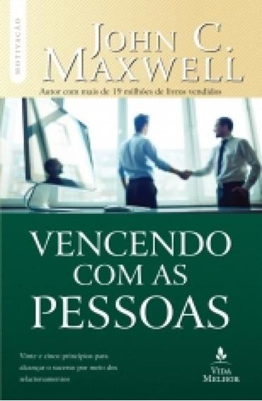 Livro Vencendo Com Pessoas | John C. Maxwell