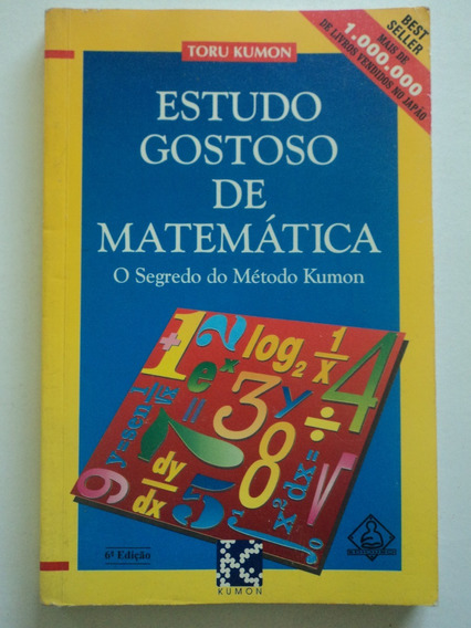 Livro:estudo Gostoso De Matemática:o Segredo De Toru Kumon