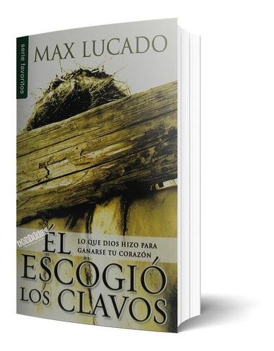 Imagen 1 de 3 de Él Escogió Los Clavos (bolsillo)