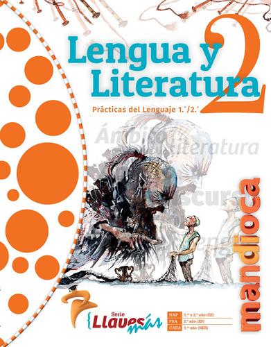 Imagen 1 de 1 de Lengua Y Literatura 2 Llaves Más - Estación Mandioca -