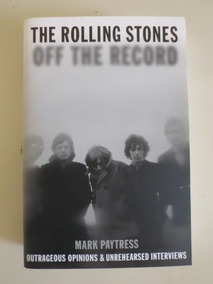 Livro The Rolling Stones Off The Record Import Frete Grátis
