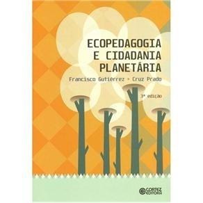 Ecopedagogia E Cidadania Planetária Cruz Prado, Francisco Gu