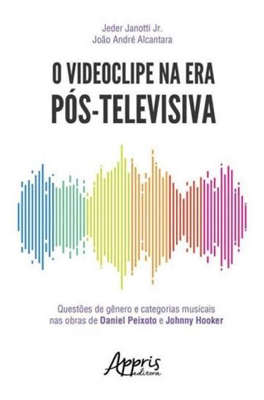 Videoclipe Na Era Pos-televisiva, O