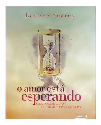 Livro Romance O Amor Está Esperando - História De Amor E Fé