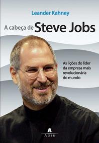 Livro A Cabeça De Steves Jobs Leander Kahney