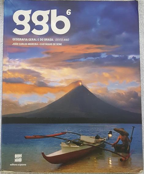 Ggb 6° Ano - Livro: Geografia Geral E Do Brasil Br