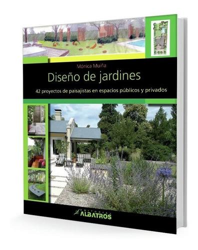 Diseño De Jardines - Monica Muiña - Albatros