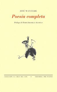 Poesía Completa, Jose Watanabe, Ed. Pre-textos