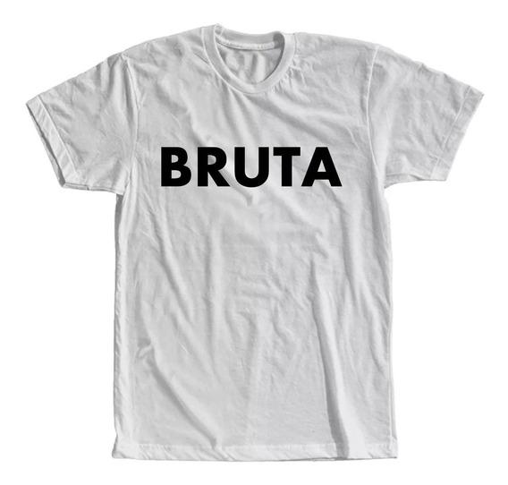 Camiseta Bruta Masculina E Feminina