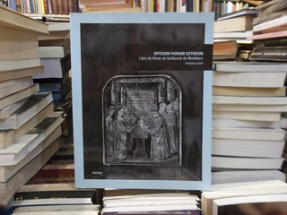 Officium Parvum Gothicum Libro De Horas De G. De Montbleru