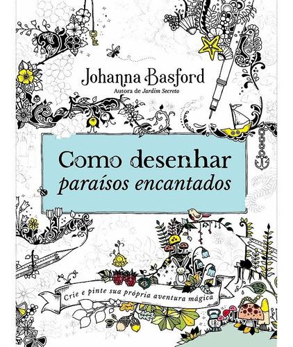 Imagem 1 de 1 de Como Desenhar Paraísos Encantados Novo Livro Colorir Johanna