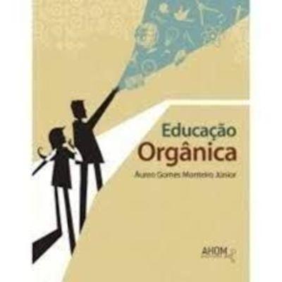 Livro Educação Orgânica Auréo Gomes Monteiro Júnior