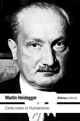 Carta Sobre El Humanismo, Martin Heidegger, Ed. Alianza