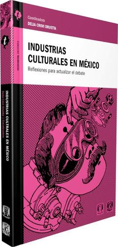 Libro Industrias Culturales En México