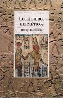 Los 4 Libros Hermeticos - Hermes Trismegisto
