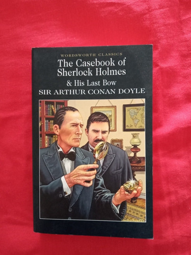 Libro The Casebook Of Sherlock Holmes And His Last Bow