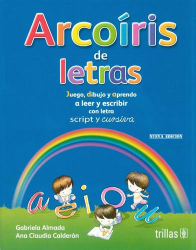Imagen 1 de 1 de Arcoíris De Letras Lectoescritura - Gabriela Almada- Trillas