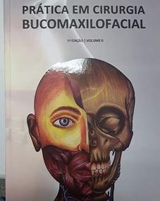 Prática Em Cirurgia Buco-maxilo-facial - 1 Ed - V. 2