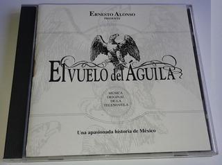 El Vuelo Del Aguila Musica Original De La Telenovela Cd 1994