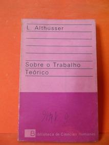 Livro - Sobre O Trabalho Teórico - L. Althusser