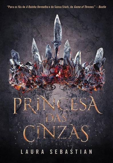 Princesa Das Cinzas - Princesa Das Cinzas - Livro 1