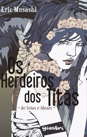 Os Herdeiros Dos Titãs - De Lutas E Ideais