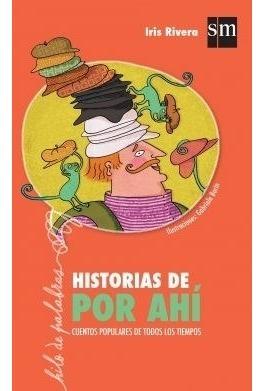 Historias De Por Ahí - Cuentos Populares De Todos Los Tiempo