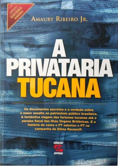 Livro A Privataria Tucana - Col. História Agora ( Amaury )