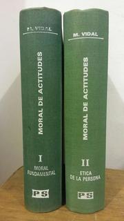 Moral De Actitudes 1 Y 2 Marciano Vidal