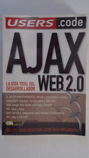 Ajax Web 2.0, La Guía Total Del Desarrollador