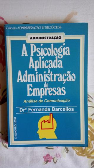 A Psicologia Aplicada A Administraçao De Empresas Fernanda B