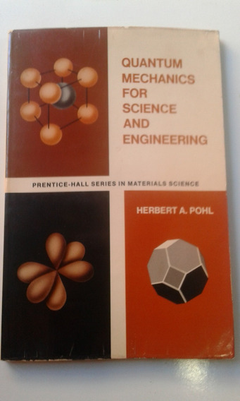 Livro - Quantum Mechanics For Science And Engineering - Pohl