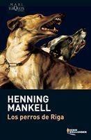 Los Perros De Riga De Henning Mankell - Tusquets