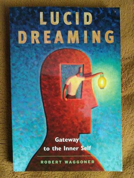 Lucid Dreaming By Robert Waggoner
