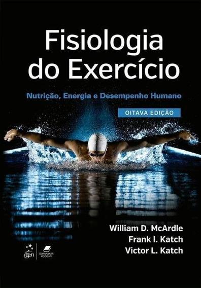 Fisiologia Do Exercício - Nutrição, Energia 8 Edição