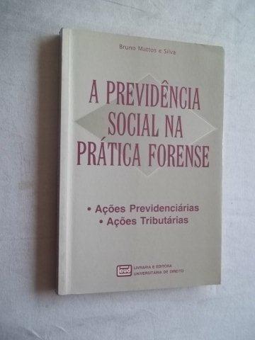 * Livro A Previdência Social Prática Forense - Bruno Mattos