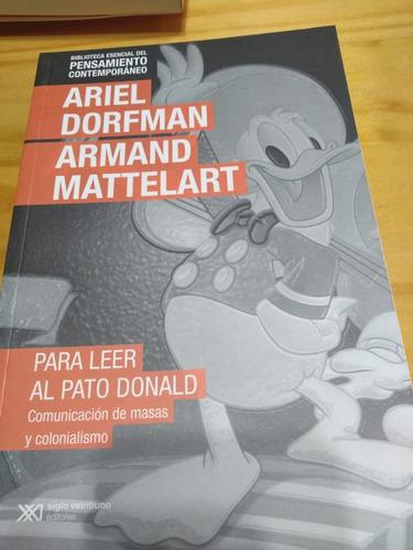 Para Leer Al Pato Donald - Dorfman - Mattelart - Siglo Xxi