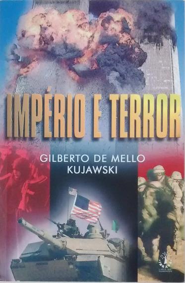 Império E Terror - Gilberto De Mello Kujawski