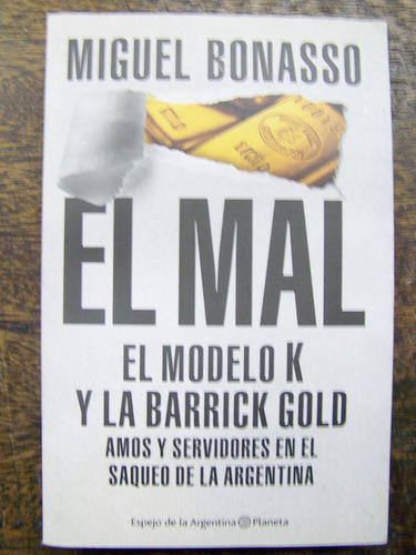 El Mal * El Modelo K Y La Barrick Gold * Miguel Bonasso *