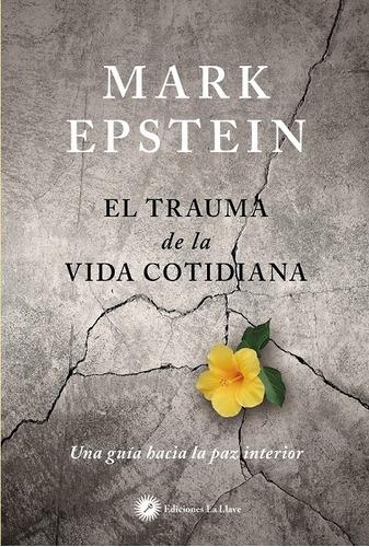 Imagen 1 de 3 de El Trauma De La Vida Cotidiana, Mark Epstein, La Llave
