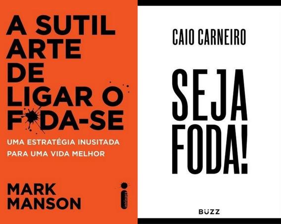 A Sutil Arte De Ligar O Foda-se + Seja Foda Kit Livros