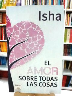 El Amor Sobre Todas Las Cosas. Isha- Aguilar