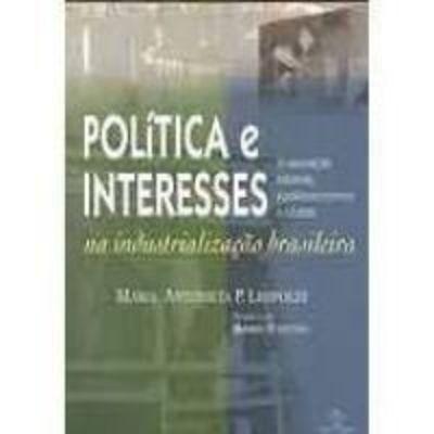 Política E Interesses Maria Antonieta Parahyba Leopoldi